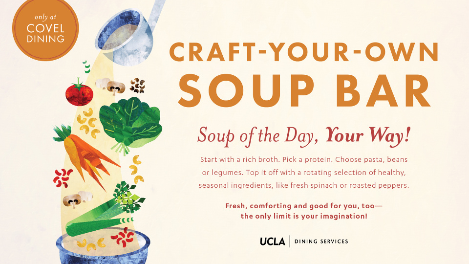 Craft-Your-Own Soup Bar at Covel Dining